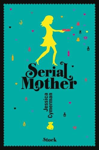 Serial Mother, le bouquin qui te met de bonne humeur...
